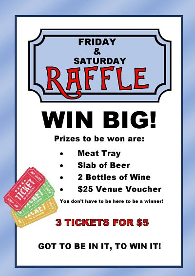 Friday and Saturday Raffle